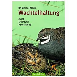 Wachtelhaltung. Dietmar Köhler  - Buch