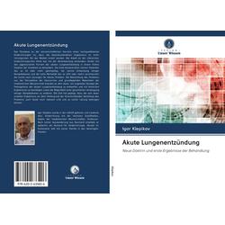 Akute Lungenentzündung als Buch von Igor Klepikov