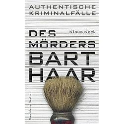 Des Mörders Barthaar. Klaus Keck  - Buch