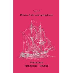 Blinde Kuhl und Spiegelheck als Buch von Ingo Dr. Kroll
