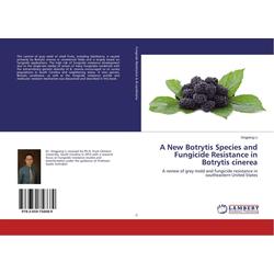 A New Botrytis Species and Fungicide Resistance in Botrytis cinerea als Buch von Xingpeng Li