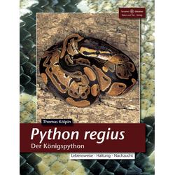 Python Regius. Der Königspython als Buch von Thomas Kölpin