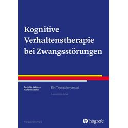 Kognitive Verhaltenstherapie bei Zwangsstörungen: eBook von Angelika Lakatos/ Hans Reinecker