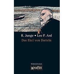 Das Ekel von Datteln. Leo P. Ard  Reinhard Junge  - Buch