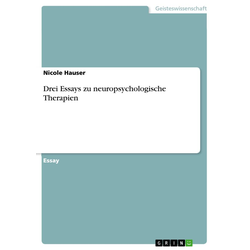 Drei Essays zu neuropsychologische Therapien: eBook von Nicole Hauser