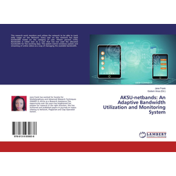 AKSU-netbands: An Adaptive Bandwidth Utilization and Monitoring System als Buch von Jane Frank