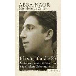 Ich sang für die SS als Buch von Abba Naor/ Helmut Zeller