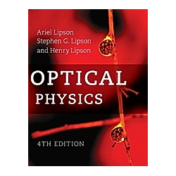 Optical Physics. Ariel Lipson  Henry Lipson  Stephen G. Lipson  - Buch