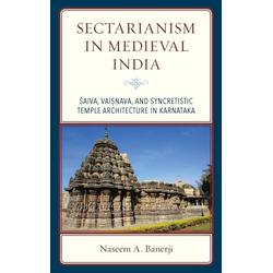 Sectarianism in Medieval India als Buch von Naseem A. Banerji