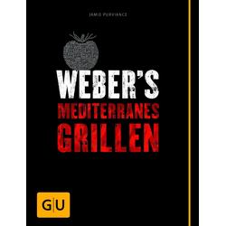 Weber´s Mediterranes Grillen Grillbuch