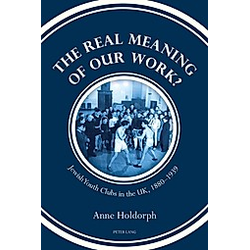 The Real Meaning of our Work?. Anne Holdorph  - Buch