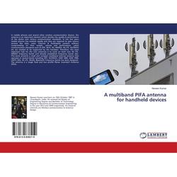 A multiband PIFA antenna for handheld devices als Buch von Naveen Kumar