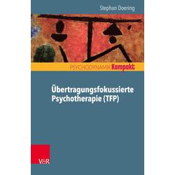 Übertragungsfokussierte Psychotherapie (TFP): eBook von Stephan Doering