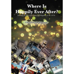 Where Is Happily Ever After als Buch von Christopher B. Scharping