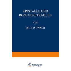 Kristalle und Röntgenstrahlen: Buch von P. P. Ewald