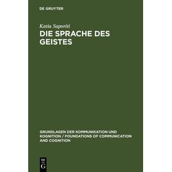 Die Sprache des Geistes als Buch von Katia Saporiti