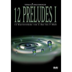 12 Préludes Band 1 für Klavier als Buch von Thomas Grillenberger