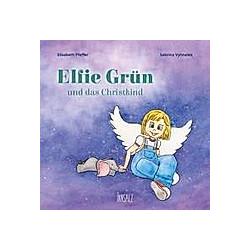 Elfie Grün und das Christkind. Elisabeth Pfeffer  - Buch