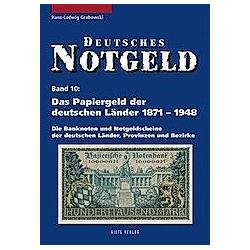 Deutsches Notgeld: Bd.10 Das Papiergeld der deutschen Länder von 1871-1948. Hans-Ludwig Grabowski  - Buch
