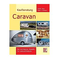 Kaufberatung Caravan. Claus-Detlev Bues  Hans F. Schwarz  - Buch