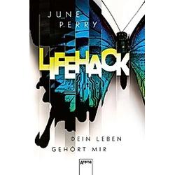 LifeHack. Dein Leben gehört mir. June Perry  - Buch