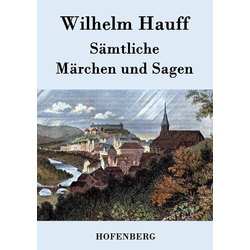 Sämtliche Märchen und Sagen als Buch von Wilhelm Hauff