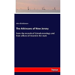The Atkinsons of New Jersey. John B Atkinson  - Buch