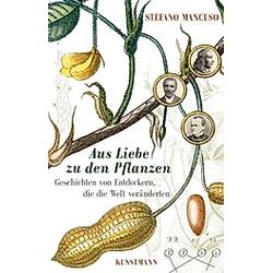 Aus Liebe zu den Pflanzen. Stefano Mancuso  - Buch