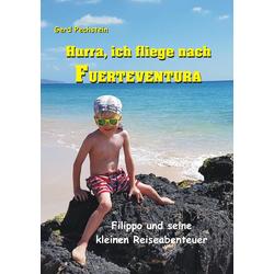 Hurra ich fliege nach Fuerteventura: eBook von Gerd Pechstein