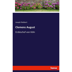 Clemens August als Buch von Joseph Rebbert