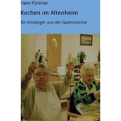Kochen im Altenheim als Buch von Hans Pürstner