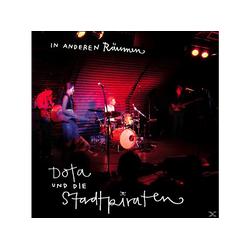 Dota Und Die Stadtpiraten - In Anderen Räumen (CD)