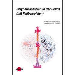 Polyneuropathien in der Praxis (mit Fallbeispielen): eBook von Horst Wiethölter/ Norbert Sommer
