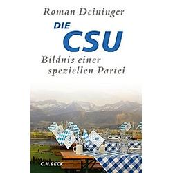 Die CSU. Roman Deininger  - Buch