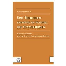 Eine Theologenexistenz im Wandel der Staatsformen. Franz-Heinrich Beyer  - Buch