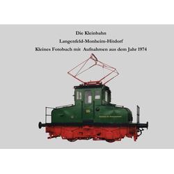 Die Kleinbahn Langenfeld-Monheim-Hitdorf als Buch von Lutz Riedel