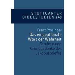 Das eingepflanzte Wort der Wahrheit: eBook von Franz Prosinger