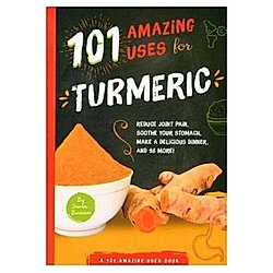 101 Amazing Uses for Turmeric - Buch