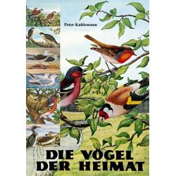 Die Vögel der Heimat als Buch von Peter Kuhlemann