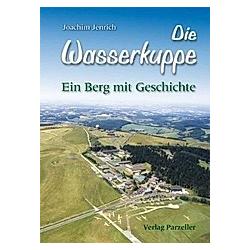 Die Wasserkuppe. Joachim Jenrich  - Buch
