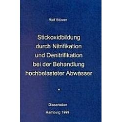 Stickoxidbildung durch Nitrifikation und Denitrifikation bei der Behandlung hochbelasteter Abwässer. Ralf Stüven  - Buch