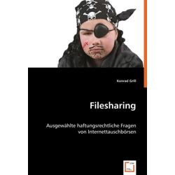 Filesharing als Buch von Konrad Grill
