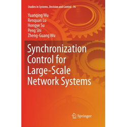 Synchronization Control for Large-Scale Network Systems als Buch von Yuanqing Wu/ Renquan Lu/ Hongye Su/ Peng Shi/ Zheng-Guang Wu
