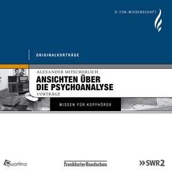 Ansichten über die Psychoanalyse als Hörbuch Download von Alexander Mitscherlich