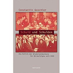 Schuld und Schulden. Constantin Goschler  - Buch