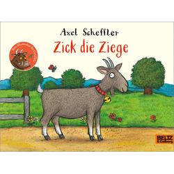 Zick die Ziege: Buch von Axel Scheffler