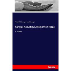Aurelius Augustinus Bischof von Hippo als Buch von Friedrich Böhringer/ Paul Böhringer