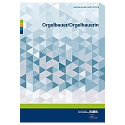 Orgelbauer/Orgelbauerin. Peter Fuchs  - Buch