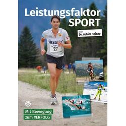 Leistungsfaktor Sport als Buch von Achim Heinze