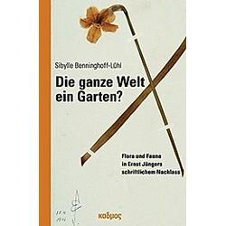 Die ganze Welt ein Garten?. Sybille Benninghoff-Lühl  - Buch